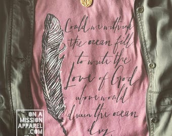 The Love of God Mauve Adult Unisex T-shirt with Feather Quill Ink Drawing and Script Design