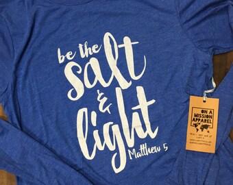 Be the Salt & Light Adult Unisex Long Sleeve Tees