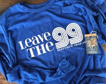 Leave the 99 Adult Unisex Long Sleeve Tees / Leave the Ninety Nine Adult Unisex Long Sleeve Tees
