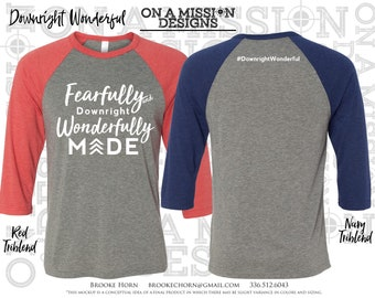 Fearfully and Downright Wonderfully Made Adult Unisex Raglan Baseball T-shirt Fundraiser for Down Syndrome Adoption