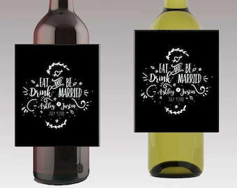 Modern Black Eat Drink and Be Married Wine / Beer Bottle Labels Great for Engagement Bridal Shower Party self stick easy to use labels