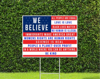 "We Believe, All People are Equal, Black Lives Matter, Womens Rights 18""x22"" US Flag Yard Sign with Stake"