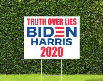 Truth Over Lies Biden Harris 2020 Election, Democratic Party Yard Sign with Metal H Stake