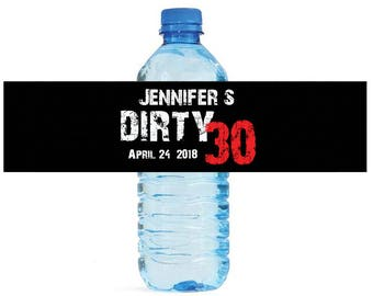 Dirty Thirty Birthday Party Water Bottle Labels Great for Celebrations get togethers BBQs cookouts Birthday
