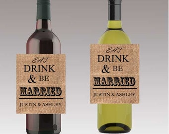 Burlap Eat Drink & Be Married Wedding Beer or Wine Bottle Labels Great for Engagement Bridal Shower Party