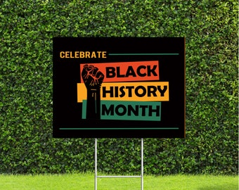 """Celebrate Black History Month Yard Sign, Nice Large 18"""" Tall by 22"""" Wide Sign with Metal Stake, ships out fast!"""