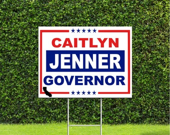 Caitlyn Jenner for California Governor Recall Race Red White & Blue Yard Sign with Metal H Stake