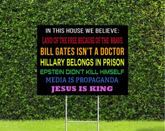 """Land of the Free Because Of The Brave, Media is Propaganda, Bill Gates Isn't a doctor, Jesus is King 18""""x22"""" Yard Sign with Stake"""
