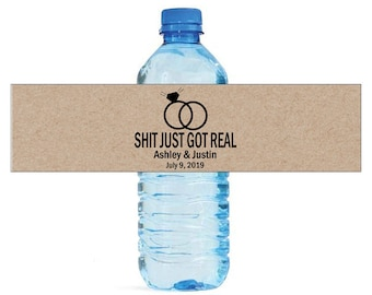 Shit Just Got Real on Kraft paper Wedding Water Bottle Labels Great for Bachelorette Engagement Bridal Shower Party