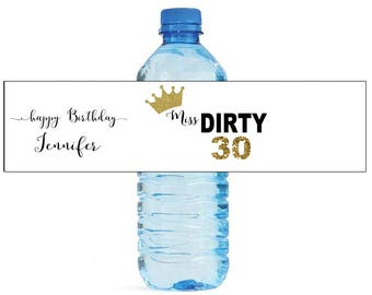 Miss Mr Dirty Thirty Birthday Party Water Bottle Labels Great for Celebrations get togethers BBQs cookouts Birthday