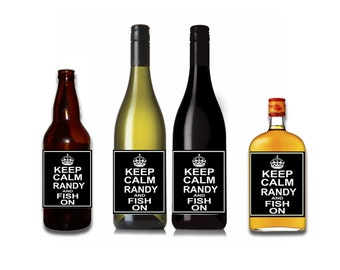 Keep Calm and Fish On Customizable Wine / Beer / Liquor Bottle Label Perfect way to turn a bottle into a memorable Gift
