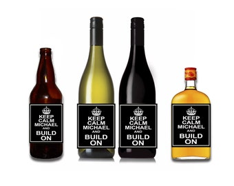 Keep Calm and Build On Customizable Wine / Beer / Liquor Bottle Label Perfect way to turn a bottle into a memorable Gift