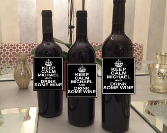 Keep Calm and Drink Some Wine Customizable WIne Bottle Label Perfect way to turn a Wine bottle into a memorable Gift