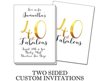 40 & Fabulous White and Gold Customized 2 Sided Printed Party Invitations, we print and ship ASAP!
