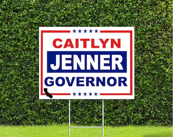 Caitlyn Jenner California Governor Red White & Blue Yard Sign with Metal H Stake