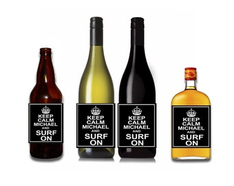 Keep Calm and Surf On Customizable Wine / Beer / Liquor Bottle Label Perfect way to turn a bottle into a memorable Gift