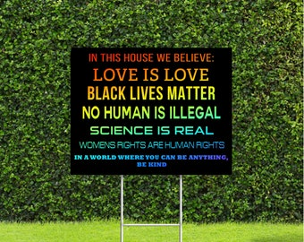 "In This House We Believe Equality, Human Rights, Black Lives Matter 18""x24"" Yard Sign with Stake"