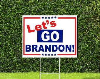 Let's Go Brandon Political Red White & Blue Yard Sign with Metal H Stake