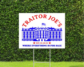 Traitor Joe's Where Everything is for sale, Red White & Blue Double sided Yard Sign Republican humor with Metal H Stake
