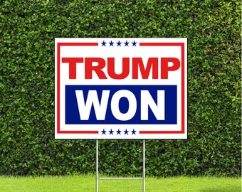 Trump Won Republican Political Red White & Blue Double Sided Yard Sign with Metal H Stake