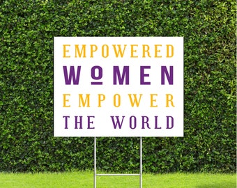 """Empowered Women Empower The World Yard Sign, Womens History Month Large 18"""" Tall by 22"""" Wide Sign with Metal Stake, ships out fast!"""