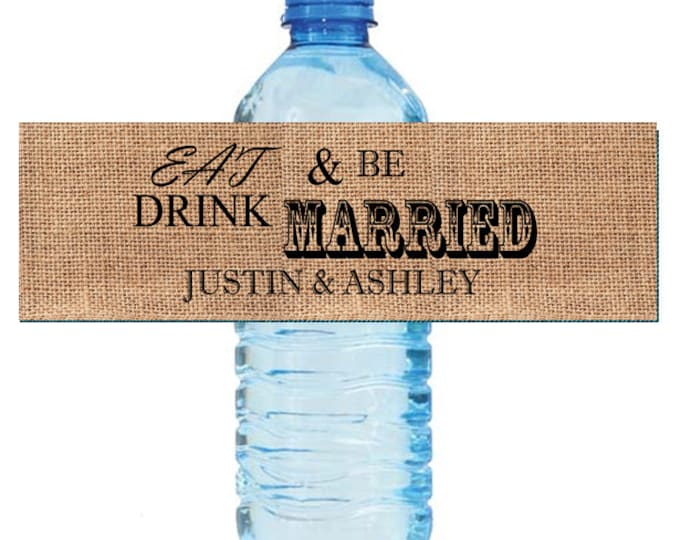 Featured listing image: Burlap Eat Drink & Be Married Wedding Water Bottle Labels Great for Engagement Bridal Shower Party