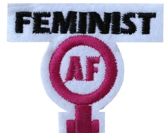 Feminist AF Iron on / sew on Embroidery Patch Badge Embroidered Applique Empowerment women's rights Motif