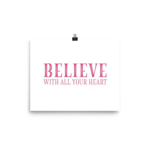 Believe With All Your Heart | Art Print
