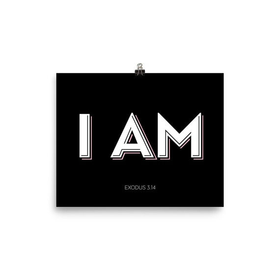 I AM - Exodus 3.14 | Art Print