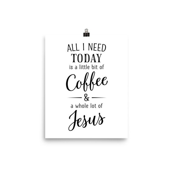 All I Need Today | Art Print
