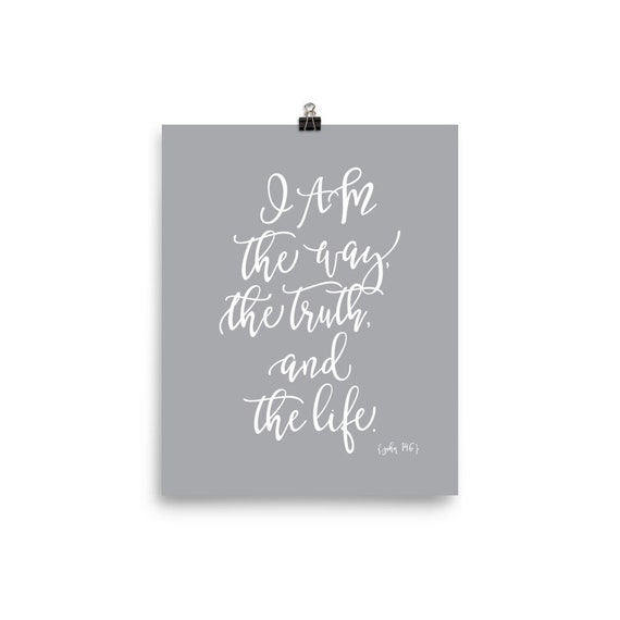 I AM the Way, the Truth and the Life - John 14.6 | Art Print