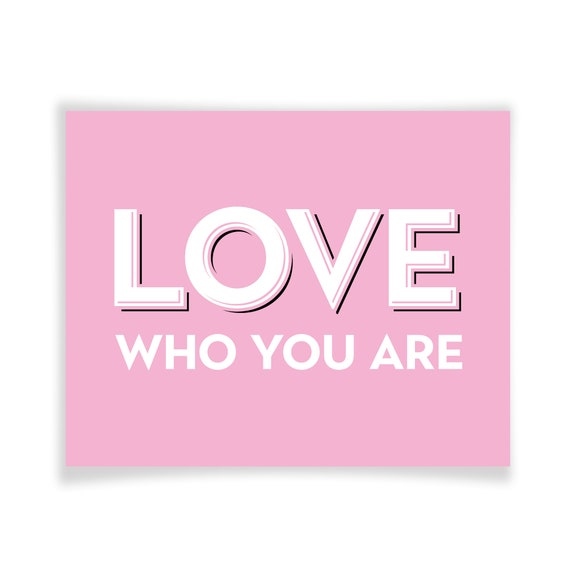 Love Who You Are | Printable Art