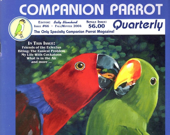 Friends of the Eclectus Parrots - Issue #66 of Sally Blanchard's Companion Parrot Quarterly Featuring Articles On Eclectus Parrots
