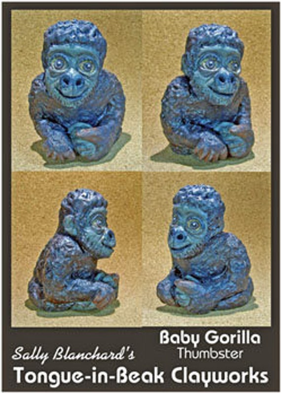Baby Gorilla Thumbster Sally Blanchard's Yongue-in-Beak Clayworks - One of a Kind!