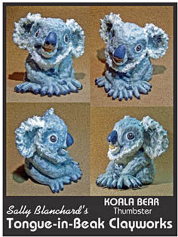 Koala Bear Thumbster - Sally Blanchard's Tongue-in-Beak Clayworks - Oringinal One of a Kind