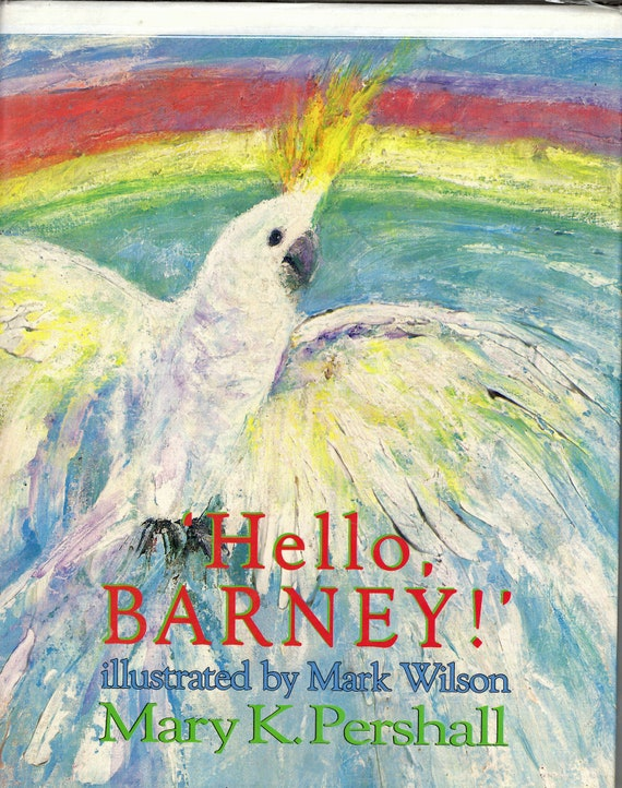 Hello, Barney!  A Children's Book about a Sulfur-crested Cockatoo by Mary K. Pershall