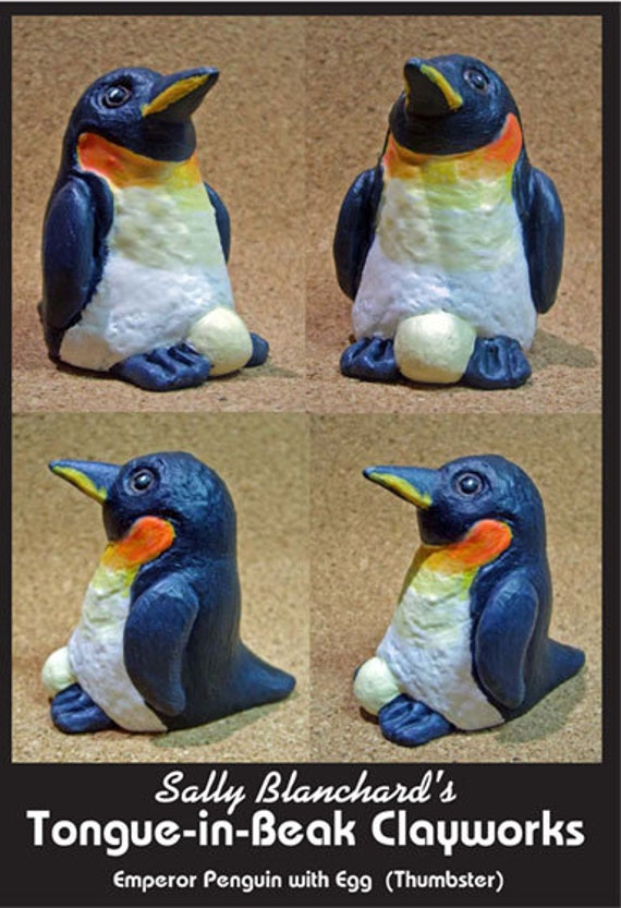 "Emperor Penguin with Egg - Sally Blanchard's Tongue-in-Beak Clayworks ""Thumbster"""