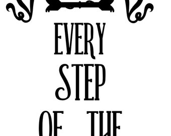 """I Love You Every Step Of The Way - Staircase Vinyl Decal- 5.5"""" Tall"""