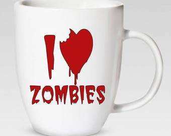 I Love Zombies 12 oz. Coffee Cup - Coffee Mug - 46 Different Colors Available