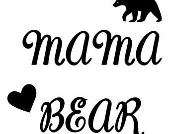 Mama Bear Sweatshirt/T-shirt Vinyl Iron On - Sweatshirt/T-shirt not included -Iron On Only - Black or White