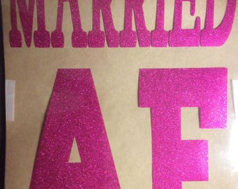 """Married AF Vinyl Iron On Decal Heat Transfer - Shirt not included -Iron On Only - 8""""w x 11""""h - Many color options"""