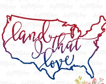 United States of America Land That I Love SVG and clipart | Fourth of July | Cut File | DXF file | SVG files for Cricut and Silhouette