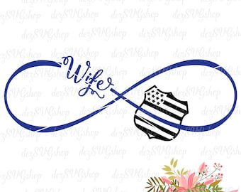 Police Wife Infinity SVG | Thin blue line | Cop Wife | Law Enforcement | Cut File | SVG DXF | svg files for Silhouette & Cricut