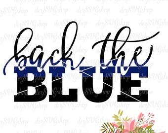 Back The Blue SVG Digital file | Thin blue line | Police svg | Cop svg | Law Enforcement | Cut File | SVG DXF | svg files for Cricut