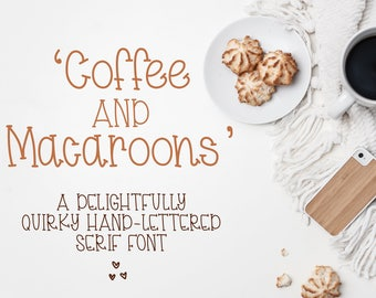 Font - Coffee & Macaroons - Hand lettered - Delightfully Quirky Serif Font