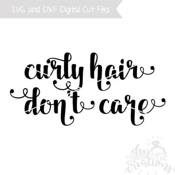Curly Hair Don T Care Svg Dxf Cut File Etsy