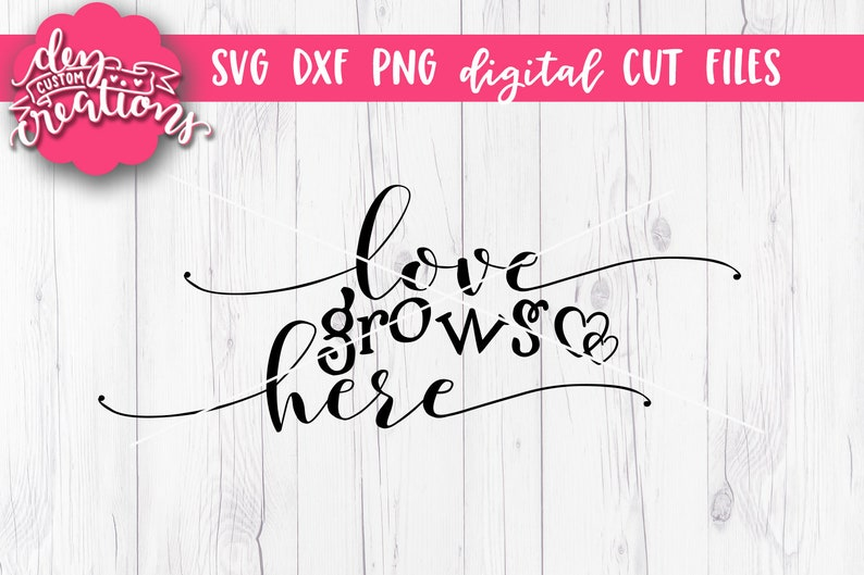 Download Love grows here SVF Cut File DXF file svg files for | Etsy