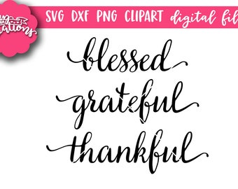 Blessed SVG   Grateful SVG file   Thankful SVG file   svg and dxf files   Cut File   svg files for Silhouette   svg files for Cricut
