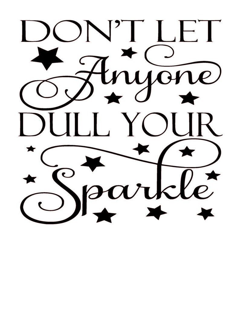 DON/'T LET ANYONE DULL YOUR SPARKLE VINYL TRANSFER IKEA RIBBA