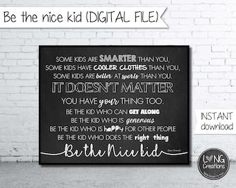 be the nice kid digital file - inspirational quote design - printable digital file - room decor - design for kids - Instant download